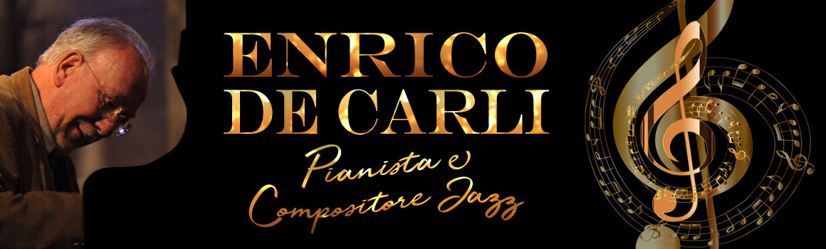 ENRICO DE CARLI pianista & compositore jazz